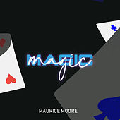 Magic (Show Off) by Maurice Moore