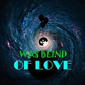 Was Blind of Love by Dayana Rose Blenda