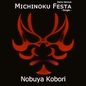 Michinoku Festa (Demo Version) by Nobuya  Kobori