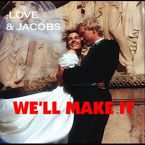 We'll Make It by Lov.E