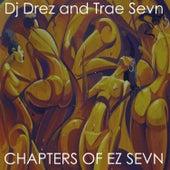 Chapters of Ez Sevn by DJ Drez
