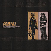 They Don't Want What We Want (And They Don't Care) by Asking Alexandria