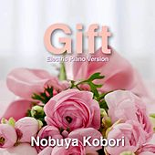 Gift (Electric Piano Version) by Nobuya  Kobori