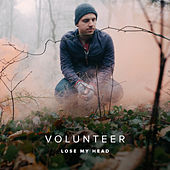 Lose My Head de Volunteer