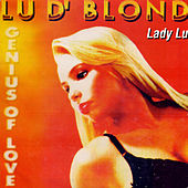 Lu D' Blond (Genius of Love) by Lady Lu