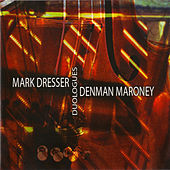 Duologues by Mark Dresser