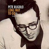 Long Way to Go von Pete Rugolo