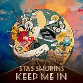 Keep Me In by Stas Shurins