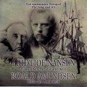 FRIDTJOF NANSEN - Ein Leben für die Freiheit + ROALD AMUNDSEN - Held der Antarktis de Baden Powell