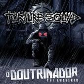 O Doutrinador / The Awakener de Torture Squad
