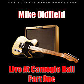 Live At Carnegie Hall - Part One (Live) by Mike Oldfield