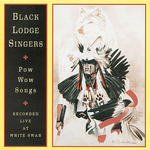 Pow-Wow Songs Recorded Live at White Swan by Black Lodge Singers