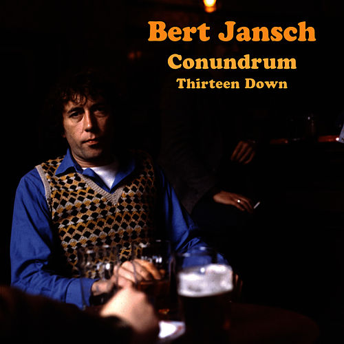 Conundrum - Thirteen Down by Bert Jansch