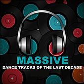 Massive Dance Tracks of the Last Decade by Various Artists