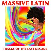 Massive Latin Tracks of the Last Decade de Various Artists