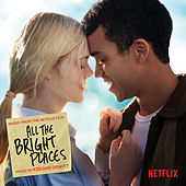 All The Bright Places (Music from the Netflix Film) by Keegan Dewitt