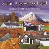 Songs Around Scotland by Alastair McDonald