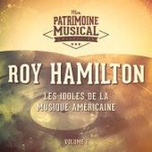 Les idoles de la musique américaine : Roy Hamilton, Vol. 1 by Roy Hamilton