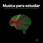 Musica para estudiar: Música de fondo suave para leer, música para concentrarse y concentrarse y música para estudiar calma, Vol. 3 de Musica para Concentrarse