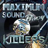 Maximum Sound Bwoy Killers de Assassin, Mr Vegas, Tony Curtis, Major Mackerel, Lukie D, Lukie D