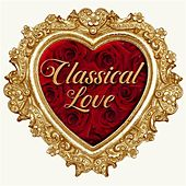 Classical Love von Various Artists