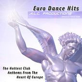 Euro Dance Hits from ALC Productions by Various Artists