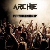 Put Your Hands Up de Archie