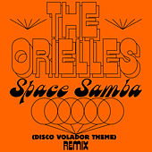 Space Samba (Disco Volador Theme) (Sensory Arm Remixes) by The Orielles