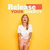 Release Your Energy by Various Artists