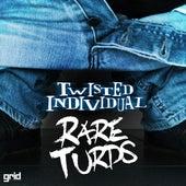 Rare Turds de Twisted Individual