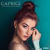 Caprice: Pure Sensitive Chillout Music by Various Artists