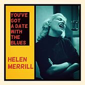You've Got a Date with the Blues by Helen Merrill