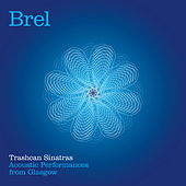 Brel - Acoustic Performances from Glasgow by The Trashcan Sinatras