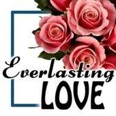 Everlasting Love by Various Artists