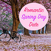 Romantic Spring Day Date de Various Artists