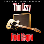Live in Glasgow (Live) by Thin Lizzy