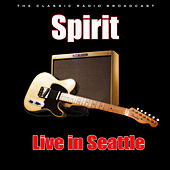 Live in Seattle (Live) by Spirit