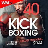 40 Kick Boxing Group Training 2020 For Fitness & Workout (Unmixed Compilation for Fitness & Workout 140 Bpm / 32 Count) by Workout Music Tv