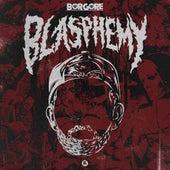 Blasphemy by Borgore