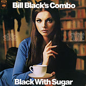 Black With Sugar by Bill Black's Combo