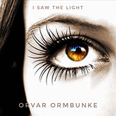 I Saw The Light von Orvar Ormbunke