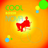 Cool Bossa Nova by Various Artists