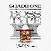 Boss Type II - Still Bossin di Shade 1