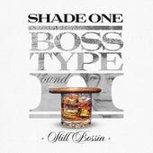 Boss Type II - Still Bossin de Shade 1
