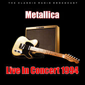 Live In Concert 1994 (Live) by Metallica