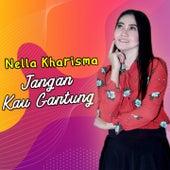Jangan Kau Gantung by Nella Kharisma