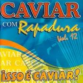 Isso É Caviar! - Vol. 12 von Caviar Com Rapadura
