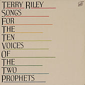 Riley: Songs for the Ten Voices of the Two Prophets by Terry Riley