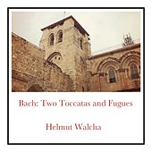 Bach: Two Toccatas and Fugues by Helmut Walcha