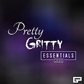 Pretty Gritty Essentials 2020 by Various Artists